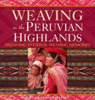 "Cover of ""Weaving in the Peruvian Highlands"" with a Peruvian woman in native garb"