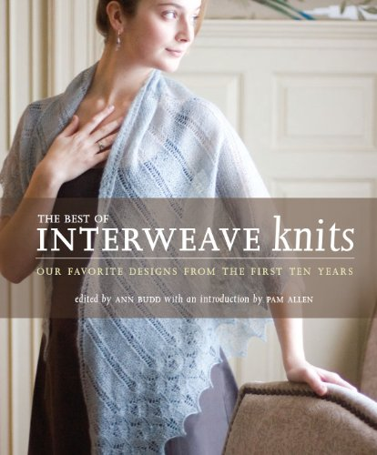 The Best of Interweave Knits: Our Favorite Designs From the First Ten Years