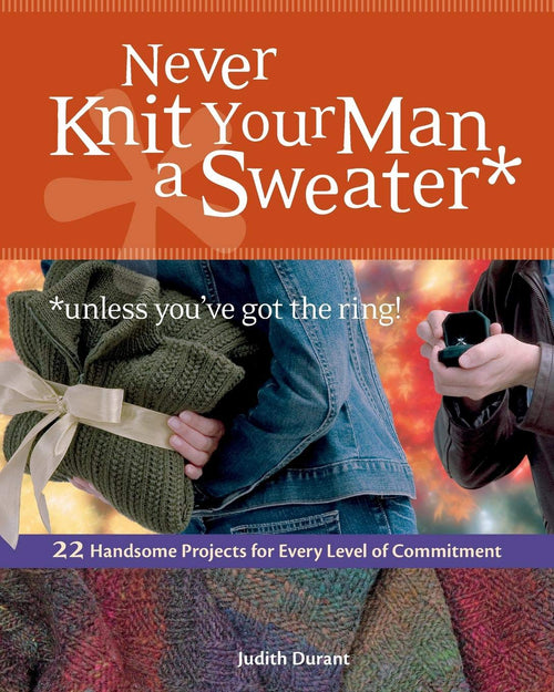 Never Knit Your Man A Sweater