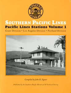 Southern Pacific Lines Stations Volume I