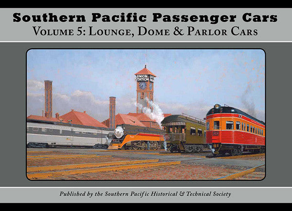 Southern Pacific Passenger Cars Volume 5: Lounge, Dome & Parlor Cars