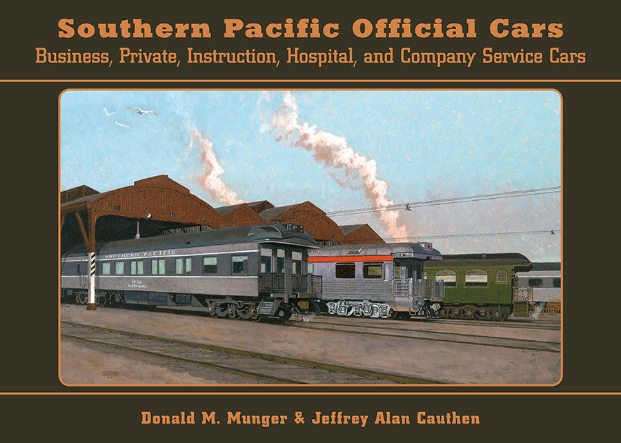 Southern Pacific Official Cars - Business, Private, Instruction, Hospital, and Company Service Cars