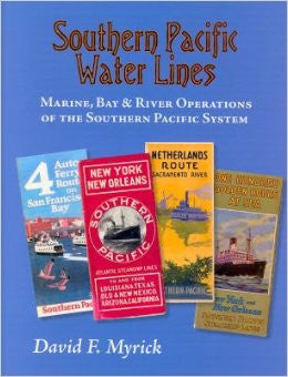 Southern Pacific Water Lines, Bay & River Operations of the Southern Pacific System - NOW ON SALE!