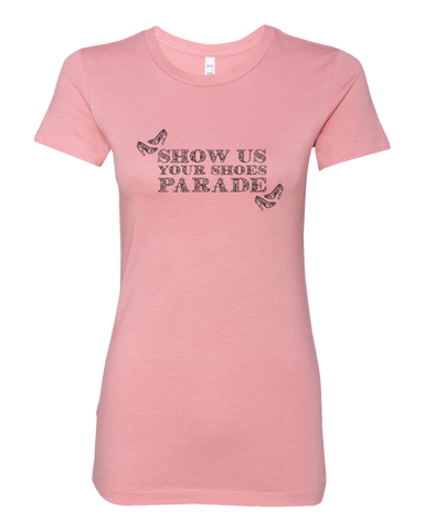 Show us your Shoes Ladies Tee - Pink