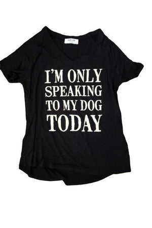 Only Speaking To My Dog Tee Shirt Black-Madison Private Label-small-Madison San Diego