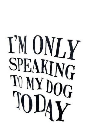 Only Speaking To My Dog Tee Shirt White-Madison Private Label-small-Madison San Diego
