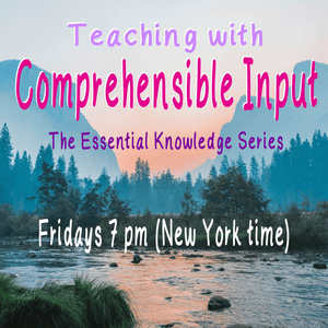 Teaching with Comprehensible Input: the Essential Knowledge series