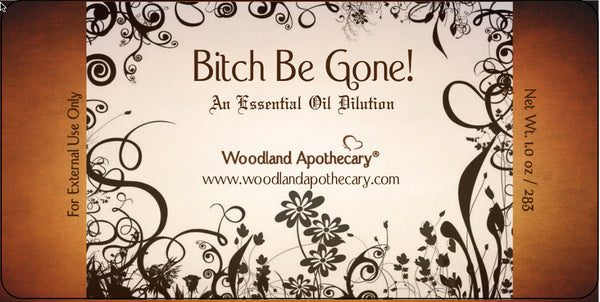 Bitch Be Gone! (Banishment) Oil | Woodland Apothecary®