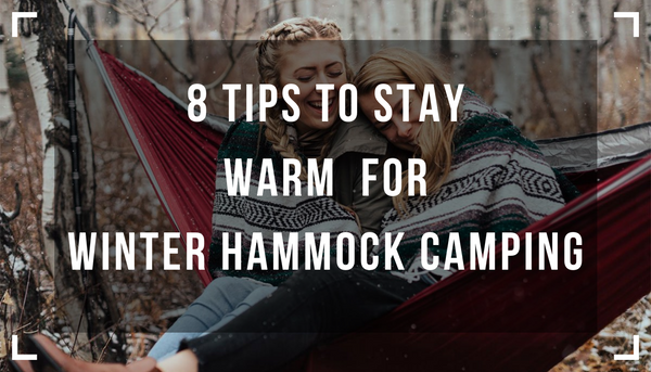 8 tips to stay warm for winter hammock camping