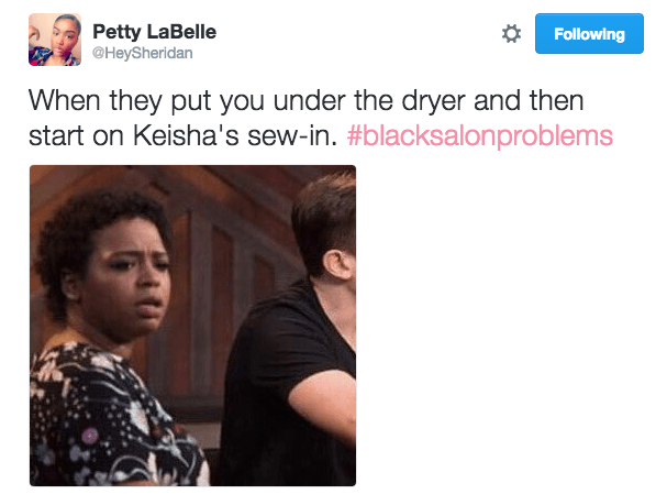 The Most Relatable #BlackSalonProblems