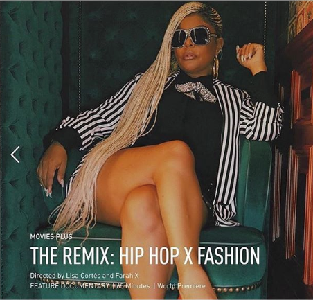 The Remix: Hip-Hop x Fashion, a documentary on stylist Misa Hylton premieres May 2
