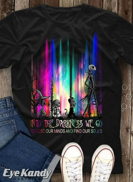 Into the Darkness we Go To Lose our Minds and Find our Souls | Tim Burton | Funny T-Shirt | Halloween gift