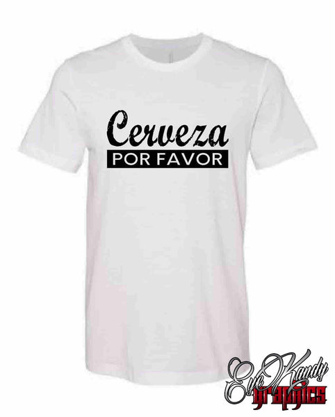 Cerzeza Por Favor T-Shirt ~ Cinco de Mayo ~ Taco Tuesday ~ Tequila and Tacos ~ drinking shirt