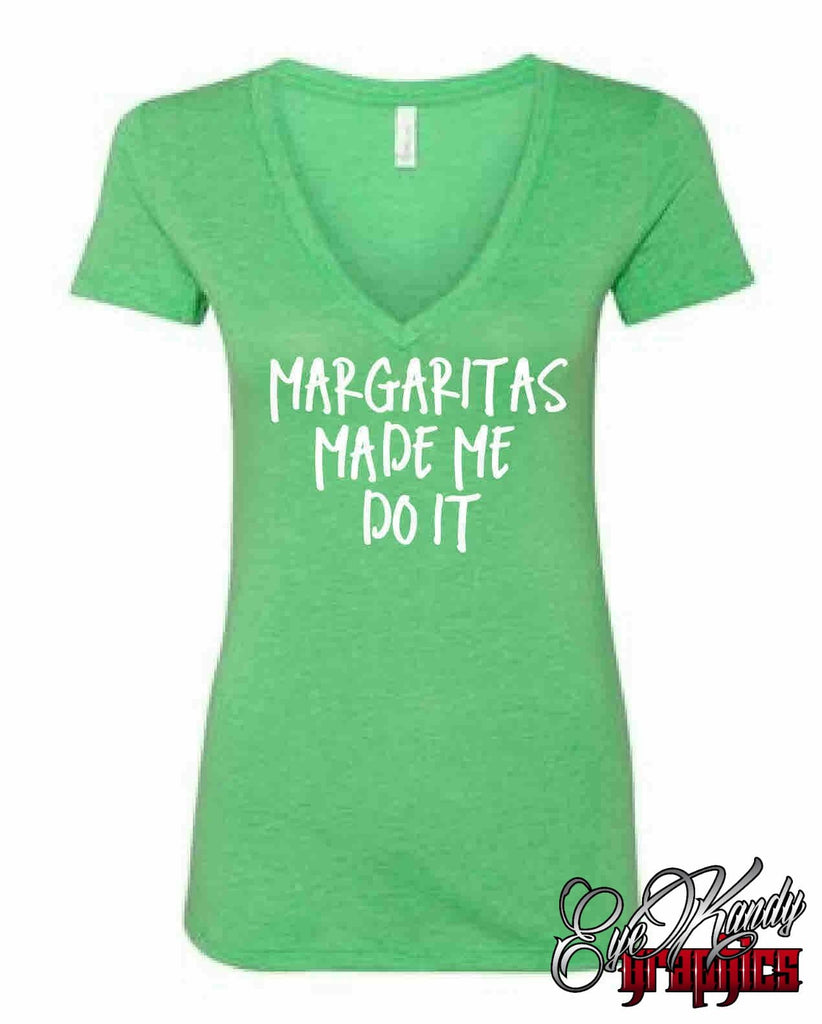 Margaritas Made Me Do It ~ Cinco de Mayo ~ Taco Tuesday ~ Tequila and Taco ~ drinking shirt