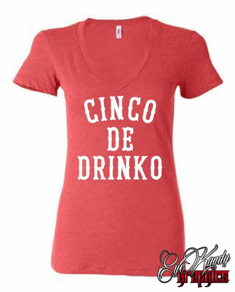 Cinco de Drinko shirt ~ Cinco de Mayo ~ Taco Tuesday ~ drinking shirt ~ funny shirt