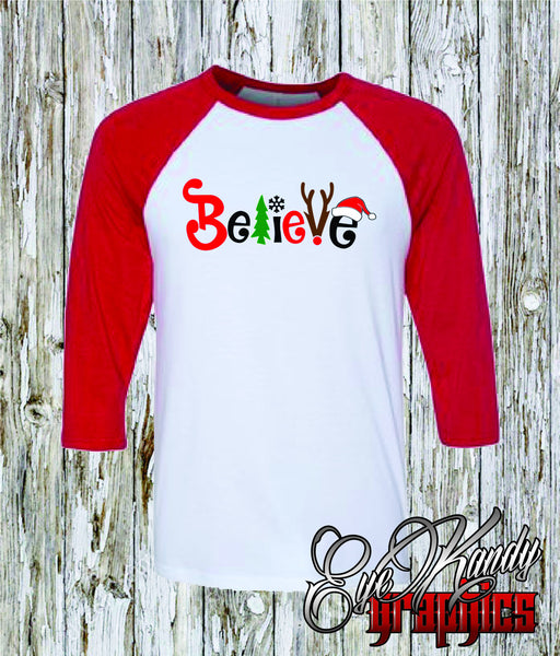 """Believe"" with Christmas tree, snow flake, reindeer, and Santa hat - Raglan - Great gift"