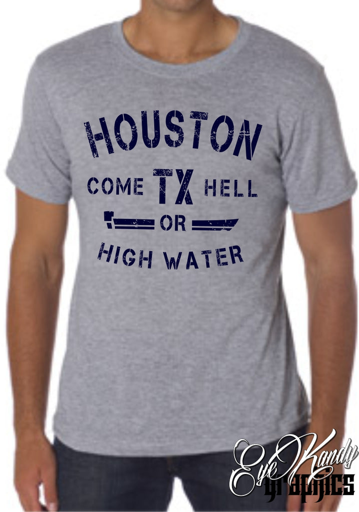 Houston Come Hell or High Water Tee - Recovery Fundraiser