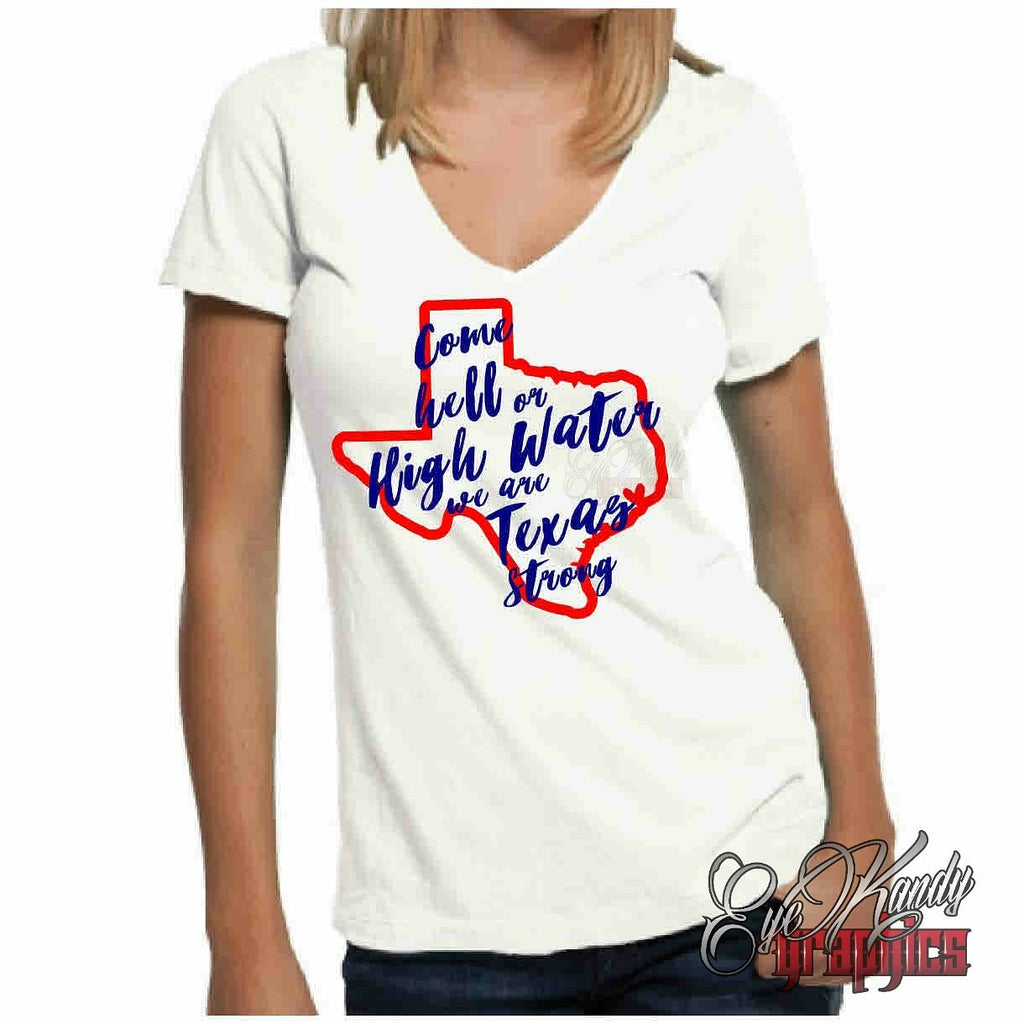 Texas Strong Come Hell or High Water Women's Tee - Recovery Fundraiser