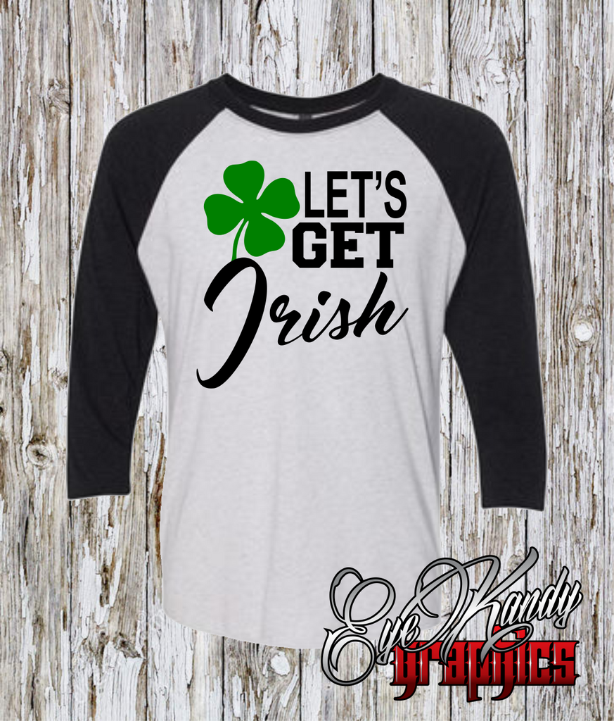 Let's Get Irish ~ St. Patrick's Day Raglan tee