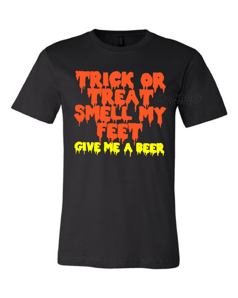 Trick or Trick Smell My Feet Give Me a Beer ~ Fun Halloween Shirt ~ Drinking Shirt