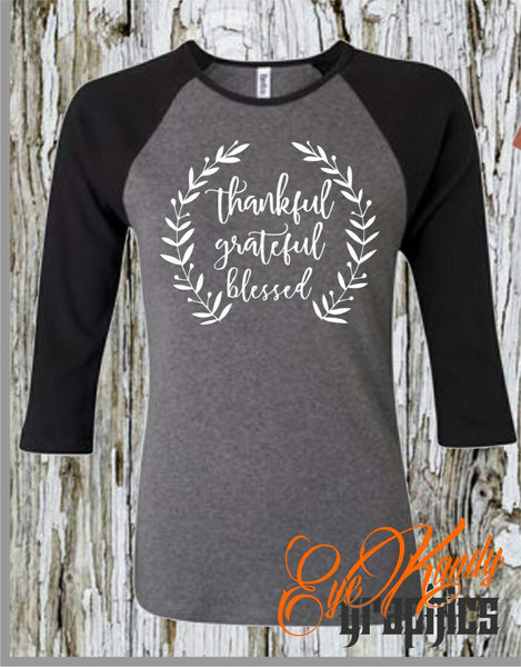 Thankful Grateful Blessed Raglan - Cute Fall Shirts for Women