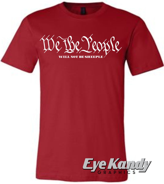 We The People Will Not Be Sheeple Tee