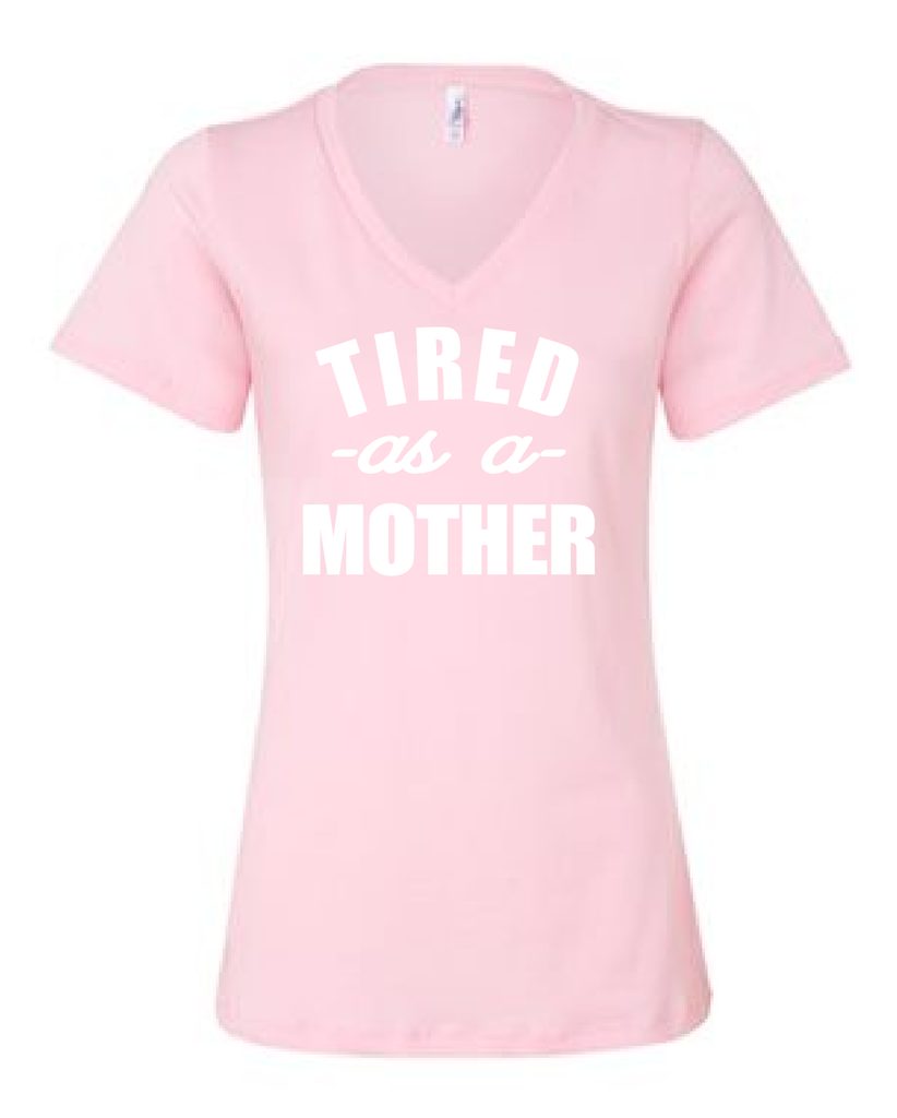 Tired as a mother shirt/mom life/mom shirts/gift for mom/mothers day gift/mom tees/mom tshirt