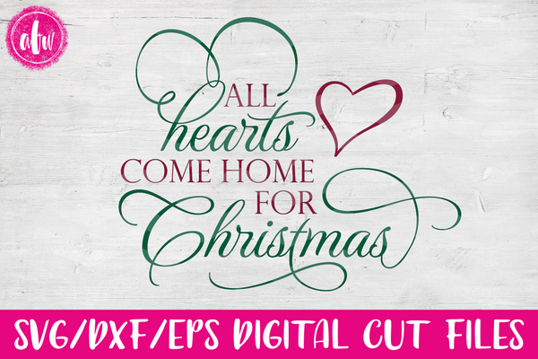 All Hearts Come Home for Christmas - SVG, DXF, EPS
