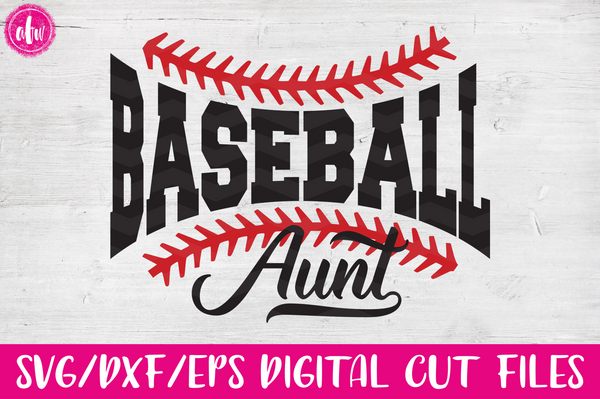 Baseball Aunt - SVG, DXF, EPS