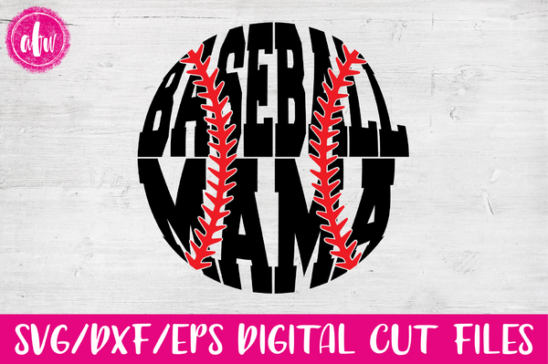 Baseball Mama - SVG, DXF, EPS