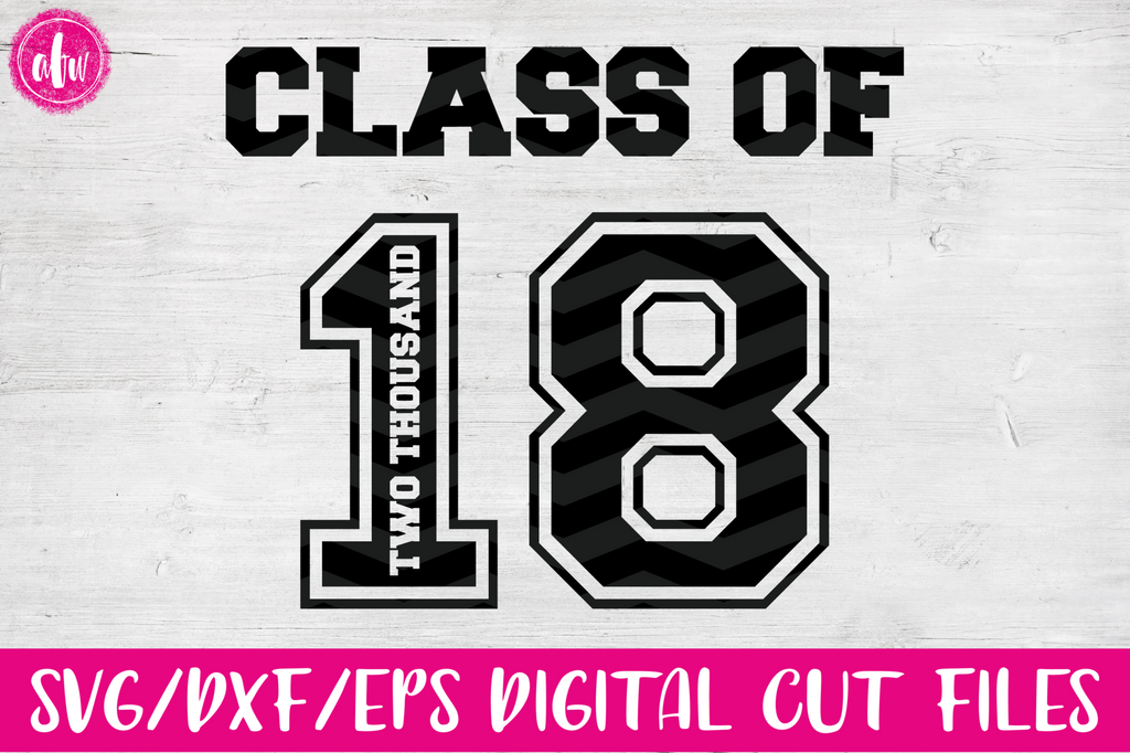 Graduation Class of 2018 - SVG, DXF, EPS