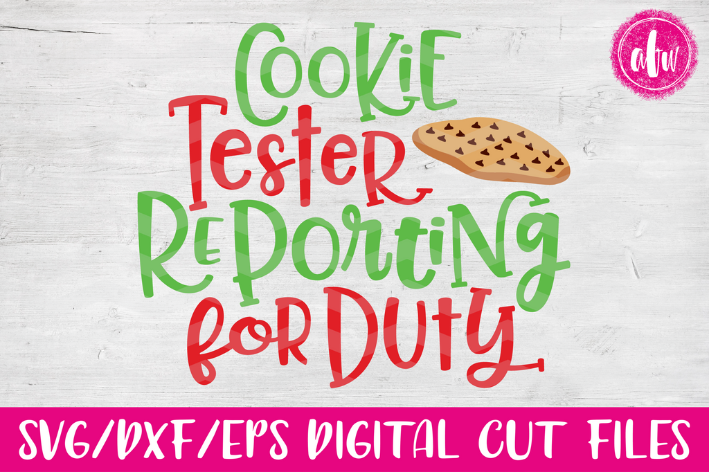 Cookie Tester Reporting For Duty - SVG, DXF, EPS