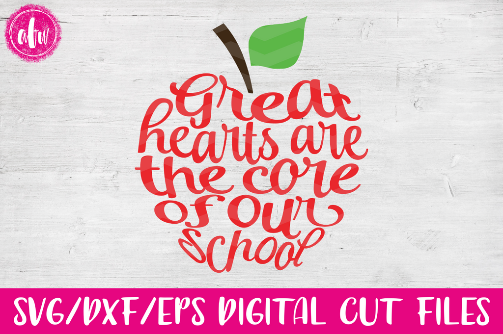Great Hearts are the Core Apple - SVG, DXF, EPS