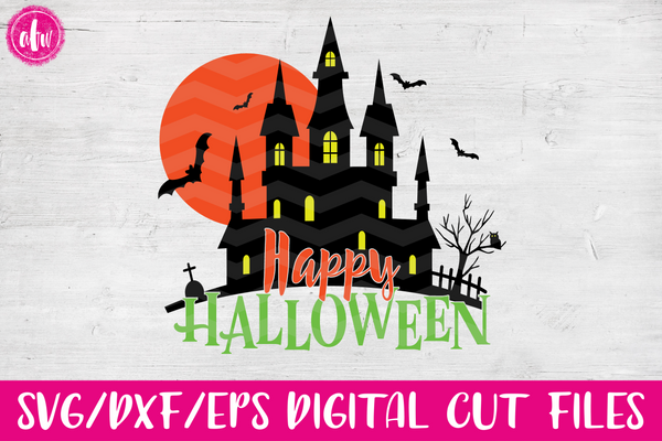 Happy Halloween Haunted House - SVG, DXF, EPS