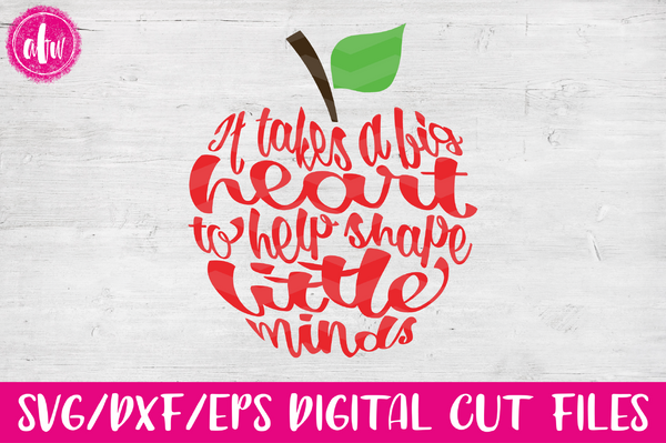 It Takes a Big Heart Apple - SVG, DXF, EPS