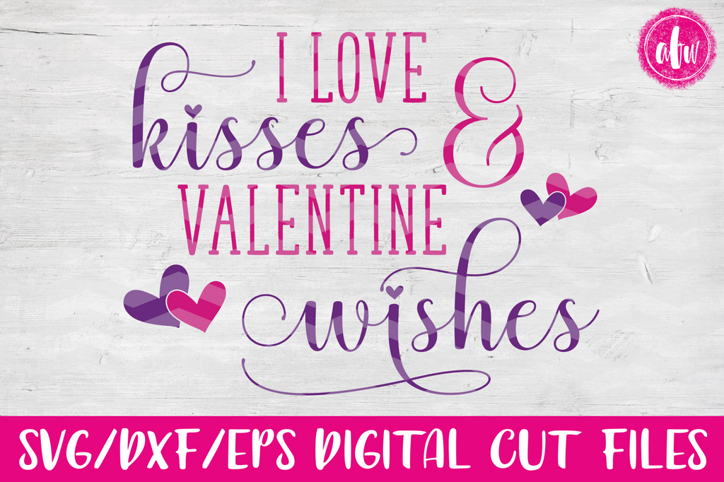 Kisses & Valentine Wishes - SVG, DXF, EPS