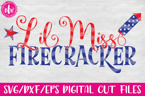 Lil Miss Firecracker - SVG, DXF, EPS