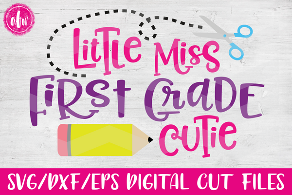 Little Miss First Grade Cutie - SVG, DXF, EPS