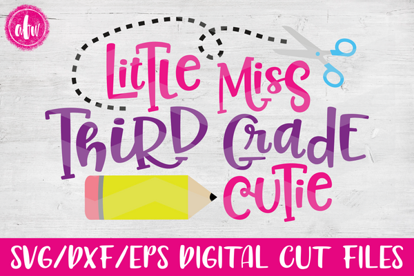 Little Miss Third Grade Cutie - SVG, DXF, EPS
