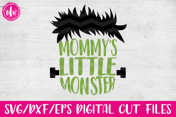 Mommy's Little Monster - SVG, DXF, EPS