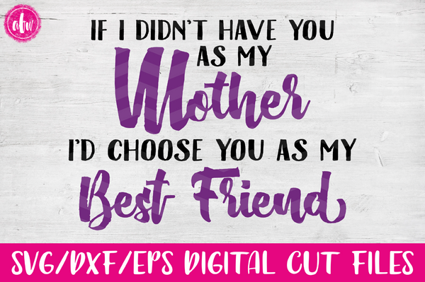 Mother - Best Friend - SVG, DXF, EPS