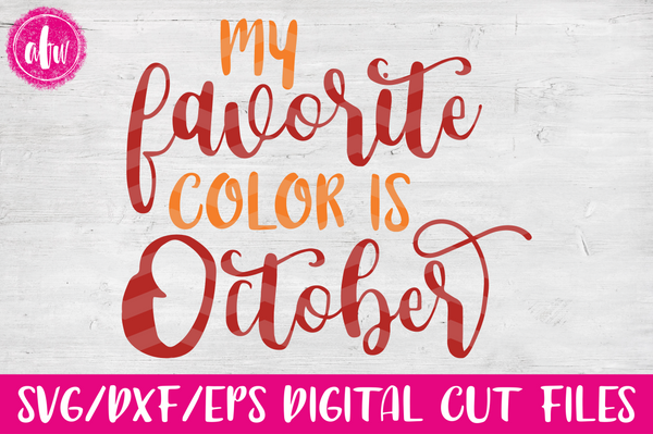 My Favorite Color is October - SVG, DXF, EPS