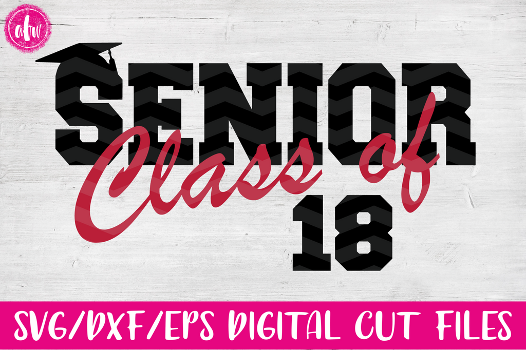 Senior Class of 2018 - SVG, DXF, EPS