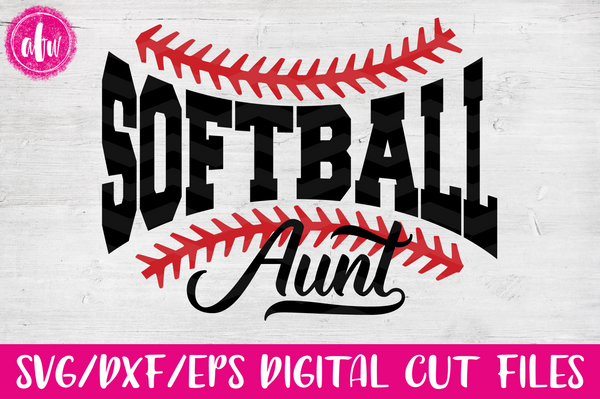 Softball Aunt - SVG, DXF, EPS