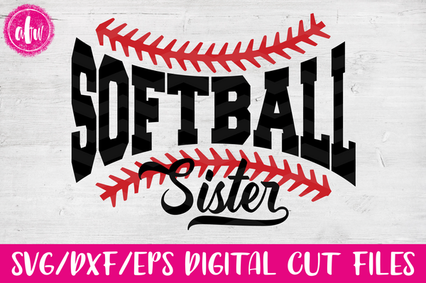 Softball Sister - SVG, DXF, EPS