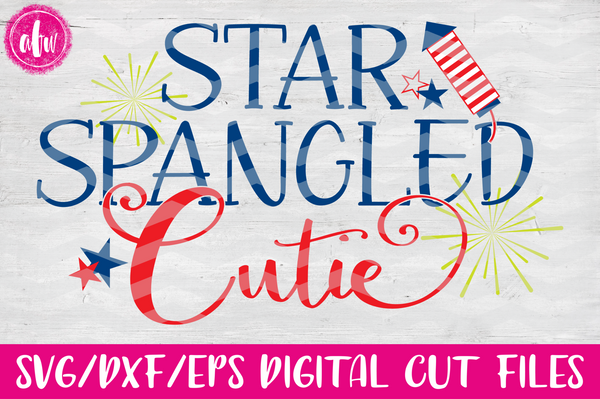 Star Spangled Cutie - SVG, DXF, EPS