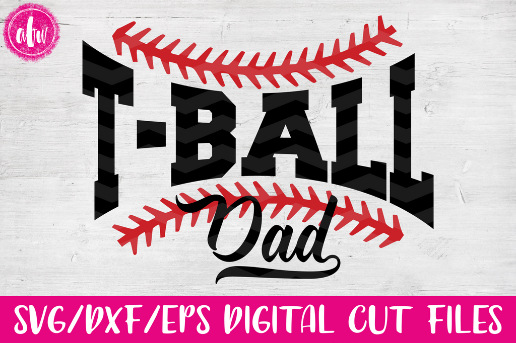 T-Ball Dad - SVG, DXF, EPS