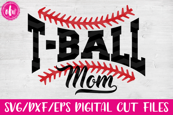 T-Ball Mom - SVG, DXF, EPS