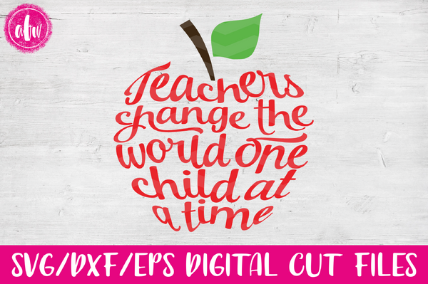 Teachers Change the World Apple - SVG, DXF, EPS