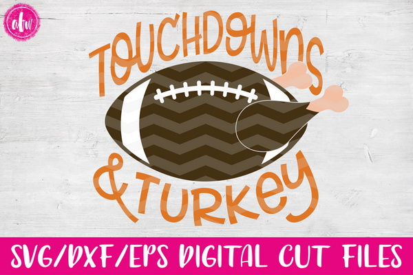 Touchdowns & Turkey - SVG, DXF, EPS